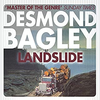Landslide                   By:                                                                                                                                 Desmond Bagley                               Narrated by:                                                                                                                                 Paul Tyreman                      Length: 11 hrs and 20 mins     40 ratings     Overall 4.7