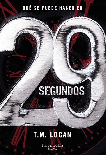 29 segundos (Suspense/Thriller) de [T.M. Logan, VICTORIA HORRILLO LEDESMA]
