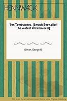 Ten Tombstones 1558173595 Book Cover