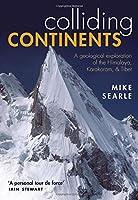 Colliding Continents: A Geological Exploration of the Himalaya, Karakoram, & Tibet