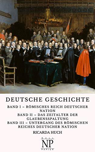 Deutsche Geschichte: In drei Bänden (Sachbücher bei Null Papier)
