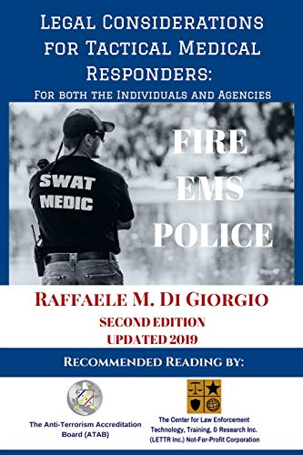 Legal Considerations for Tactical Medical Responders: For Both the Individuals and Agencies