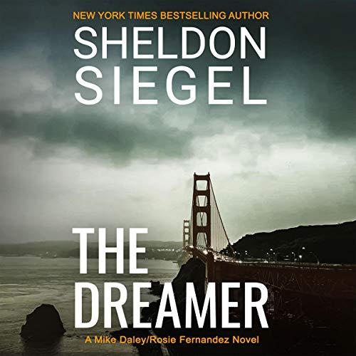 The Dreamer: Mike Daley/Rosie Fernandez Legal Thriller, Book 11