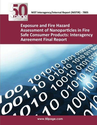Exposure and Fire Hazard Assessment of Nanoparticles in Fire Safe Consumer Products: Interagency Agreement Final Report