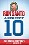 Ron Santo: A Perfect 10