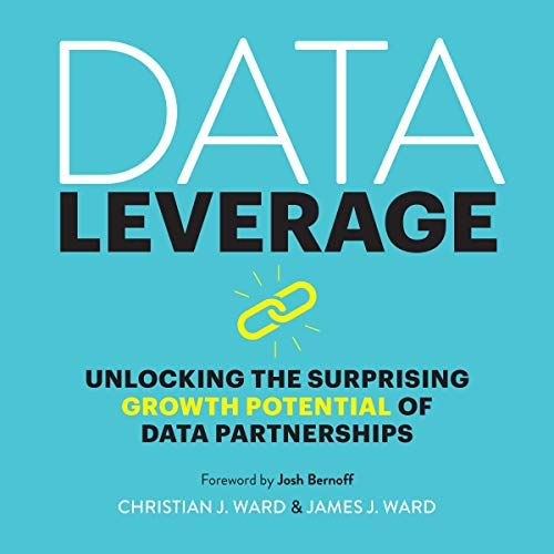 Data Leverage: Unlocking the Surprising Growth Potential of Data Partnerships cover art