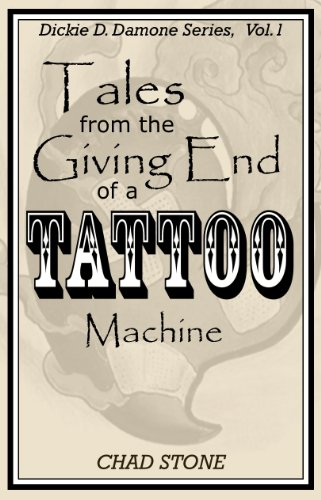 Tales from the Giving End of a Tattoo Machine (Dickie D. Damone Book 1) (English Edition)