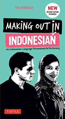 Compare Textbook Prices for Making Out in Indonesian Phrasebook & Dictionary: An Indonesian Language Phrasebook & Dictionary with Manga Illustrations Making Out Books Bilingual Edition ISBN 9780804846912 by Hannigan, Tim