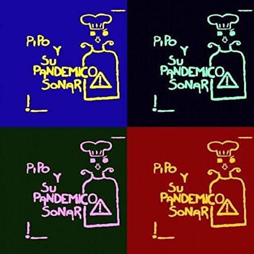 Pipo Y Su Pandemico Sonar