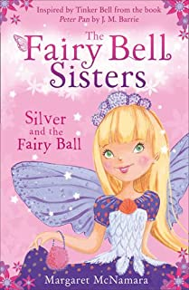 The Fairy Bell Sisters: Silver and the Fairy Ball