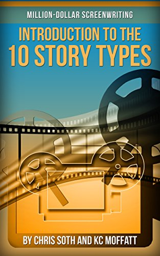 Million-Dollar Screenwriting: Introduction to the 10 Story Types