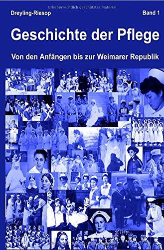 Geschichte der Pflege: Von den Anfängen bis zur Weimarer Republik