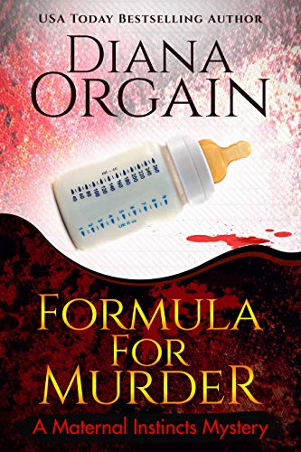 Formula for Murder (A Funny Mystery) (A Maternal Instincts Mystery Book 3)