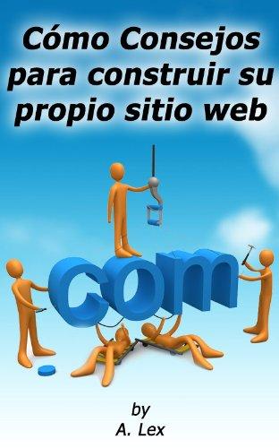 Cómo Consejos para construir su propio sitio web Presencia