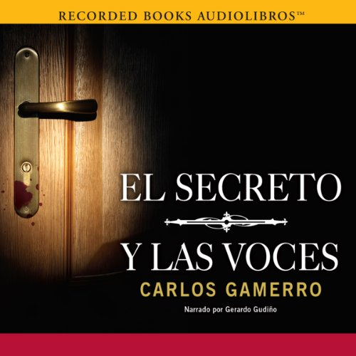 El Secreto y Las Voces [The Secret and the Voices] audiobook cover art