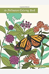 The Pollinators Coloring Book: 21 North American Birds, Bees, Butterflies, Moths, and Beetles to Color Paperback
