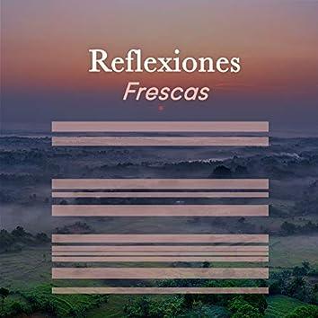 """"""" Reflexiones Frescas """""""