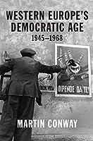 Western Europe's Democratic Age: 1945-1968