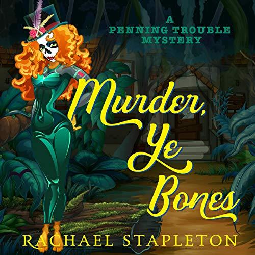 Murder, Ye Bones: A Penning Trouble Mystery audiobook cover art