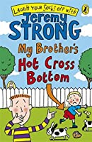 My Brother's Hot Cross Bottom by Jeremy Strong(2009-01-27)