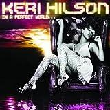Songtexte von Keri Hilson - In a Perfect World…