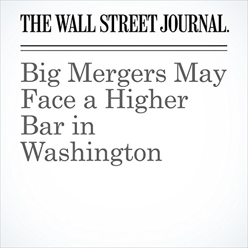 Big Mergers May Face a Higher Bar in Washington cover art