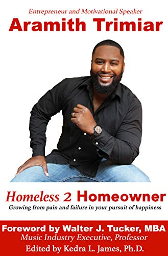 Homeless 2 Homeowner: Growing from pain and failure in your pursuit of happiness (English Edition)