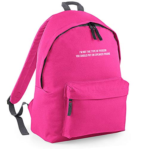 I'm Not The Type of Person You Should Put On Speaker Phone Funny Backpack Rucksack Dimensions: 31 x 42 x 21 cm Capacity: 18 litres Ruck Sack-Small-Pink