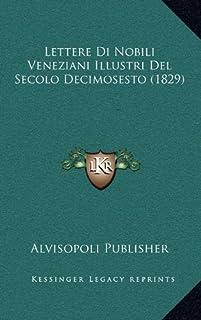Lettere Di Nobili Veneziani Illustri del Secolo Decimosesto (1829)