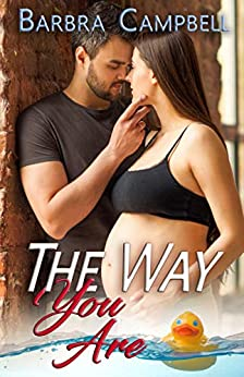 The Way You Are: Alpha Doctor and Amnesia Patient Romance (Take Care of Me Book 1) by [Barbra Campbell]