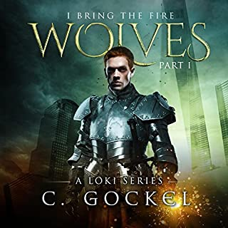 Wolves     I Bring the Fire Series #1              By:                                                                                                                                 C. Gockel                               Narrated by:                                                                                                                                 Barrie Kreinik                      Length: 7 hrs and 24 mins     177 ratings     Overall 4.2