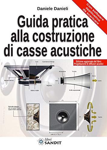 Guida pratica alla costruzione di casse acustiche