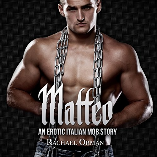 Matteo: Dark Erotic Mob Romance audiobook cover art