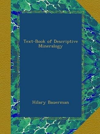 Text-Book of Descriptive Mineralogy