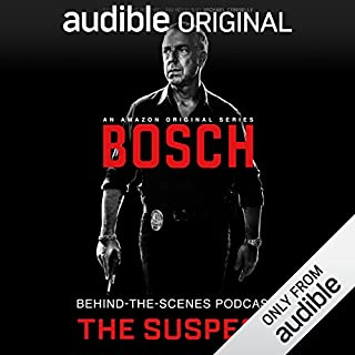 Bosch Behind-the-Scenes Podcast: The Suspect                   By:                                                                                                                                 Tom Bernardo                               Narrated by:                                                                                                                                 Tom Bernardo,                                                                                        full cast                      Length: 1 hr     3 ratings     Overall 4.0