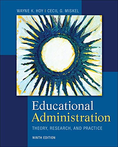 Compare Textbook Prices for Educational Administration: Theory, Research, and Practice 9 Edition ISBN 9780078024528 by Hoy, Wayne,Miskel, Cecil