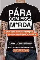 Pára com Essa M*rda (Portuguese Edition)