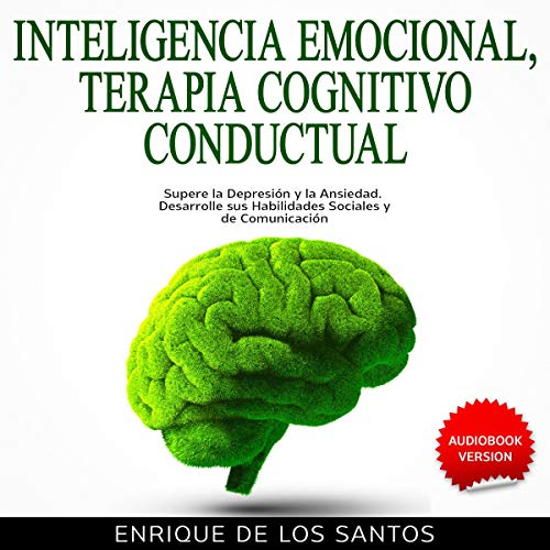 Inteligencia Emocional, Terapia Cognitivo Conductual [Emotional Intelligence, Cognitive Behavioral Therapy] audiobook cover art
