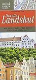 Das alte Landshut: Auf Entdeckungstour durch Stadt und Geschichte (Bayern Minis)