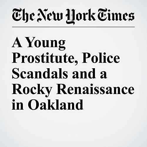 A Young Prostitute, Police Scandals and a Rocky Renaissance in Oakland cover art