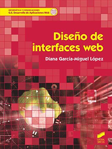 Diseño de interfaces web: 82 (Informática y comunicaciones)