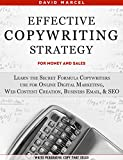 Effective Copywriting Strategy-for Money & Sales: Learn the secret formula copywriters use for Online Digital Marketing, Web Content Creation, Business Email, & SEO. Write persuasive copy that sells!