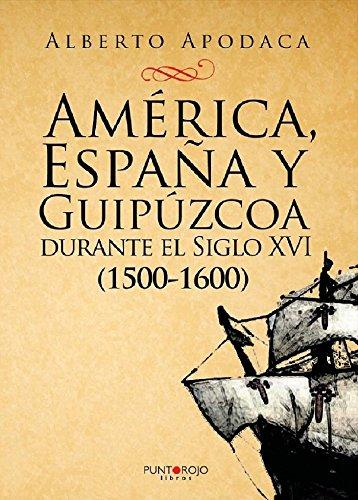 AMÉRICA, ESPAÑA Y GUIPÚZCOA DURANTE EL SIGLO XVI (1500-1600 ...