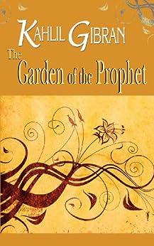 The Garden of the Prophet: Kahlil Gibran by [Kahlil Gibran]