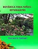 BOTÁNICA PARA NIÑOS - ESTUDIANTES: Sobre las plantas botánicas - Plantas dominantes y con flores