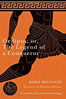 Oedipus; Or, the Legend of a Conqueror: Studies in Violence, Mimesis and Culture (Studies in Violence, Mimesis & Culture)