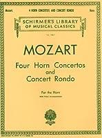 モーツァルト : 4つのホルン協奏曲とコンサート・ロンド/シャーマー社ピアノ伴奏付ソロ