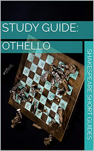 Study Guide: Othello: analysis, notes and exemplar essays (Shakespeare Short Guides Book 4) (English Edition)