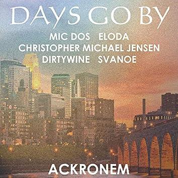 Days Go by (feat. Svanoe, Mic Dos, Eloda, Dirtywine & Christopher Michael Jensen)