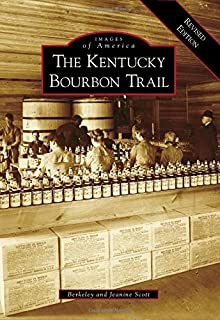 The Kentucky Bourbon Trail Images of America